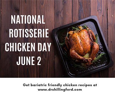 Chicken Ideas for Bariatric Patients on National Rotisserie Chicken Day